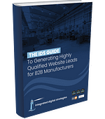 The IDS Guide to Generating Highly Qualified Website Leads for B2B Manufacturers